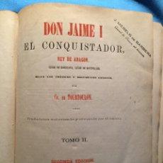 Libros antiguos: DON JAIME I EL CONQUISTADOR. TOUTOULON. VALENCIA 1874. TOMO II. Lote 124445744