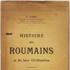 Libros antiguos: HISTOIRE DES ROUMAINS ET DE LEUR CIVILISATION. - JORGA, N.. Lote 123204011