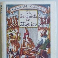 Libros antiguos: HERNÁN CORTÉS // LA CONQUISTA DE MÉJICO // SEGÚN DIAZ DEL CASTILLO // 1930 // . Lote 124953459