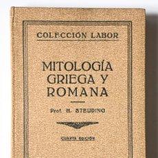Libros antiguos: (1934) MITOLOGÍA GRIEGA Y ROMANA - ILUSTRADO, LÁMINAS Y MAPA - MITOS, GRECIA Y ROMA, DIOSES, HÉROES. Lote 125040451