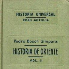 Libros antiguos: HISTORIA UNIVERSAL, EDAD ANTIGUA, HISTORIA DE ORIENTE VOL. I. PEDRO BOSCH GIMPERA. 1927.. Lote 125043367
