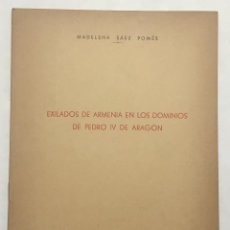 Libros antiguos: EXILADOS DE ARMENIA EN LOS DOMINIOS DE PEDRO IV DE ARAGÓN. - SÁEZ DE POMÉS, MADELENA.. Lote 123242531