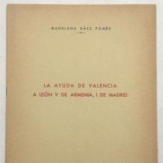 Libros antiguos: LA AYUDA DE VALENCIA A LEÓN V DE ARMENIA, I DE MADRID. - SÁEZ DE POMÉS, MADELENA.. Lote 123242535