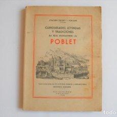 Libros antiguos: GUITERT Y FONTSERÉ, JOAQUIM - CURIOSIDADES, LEYENDAS Y TRADICIONES DEL REAL MONASTERIO DE POBLET.. Lote 125310783