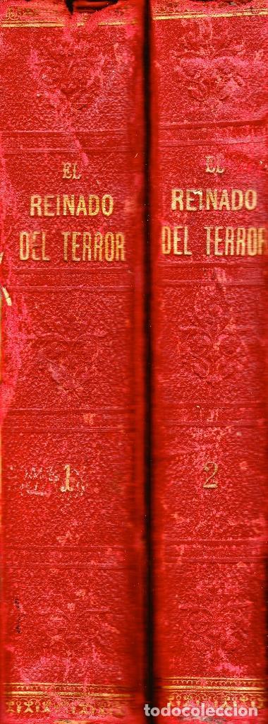 EL REINADO DEL TERROR, HISTORIA DRAMÁTICA REVOLUCIÓN FRANCESA (2 VOL) LÁMINAS CROMO 1892. 1ª EDICIÓN (Libros antiguos (hasta 1936), raros y curiosos - Historia Antigua)