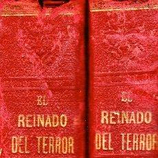 Libros antiguos: EL REINADO DEL TERROR, HISTORIA DRAMÁTICA REVOLUCIÓN FRANCESA (2 VOL) LÁMINAS CROMO 1892. 1ª EDICIÓN. Lote 126023639