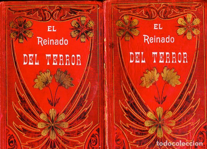 Libros antiguos: EL REINADO DEL TERROR, HISTORIA DRAMÁTICA REVOLUCIÓN FRANCESA (2 VOL) LÁMINAS CROMO 1892. 1ª EDICIÓN - Foto 2 - 126023639