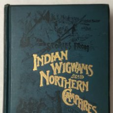 Libros antiguos: STORIES FROM INDIAN WIGWAMS AND NORTHERN CAMP-FIRES. RYERSON YOUNG, EGERTON. LONDON, 1897.. Lote 126028071