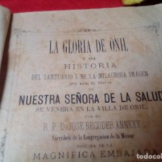 Libros antiguos: HISTORIA DEL SANTUARIO E IMAGEN DE N.S. LA SALUD Y EMBAJADA DE MOROS Y CRISTIANOS ONIL 1883. Lote 126190311