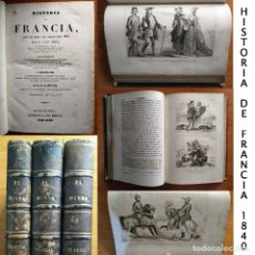 Alte Bücher - 1840 - HISTORIA DE FRANCIA - A.J.C. SAINT PROSPER - EL MUNDO - 3 TOMOS - 70 GRABADOS AL ACERO - 126212471