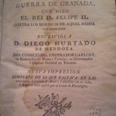 Libros antiguos: GUERRA DE GRANADA HECHA POR EL REY D. FELIPE II, D. DIEGO HURTADO DE MENDOZA, 1776. Lote 126666987