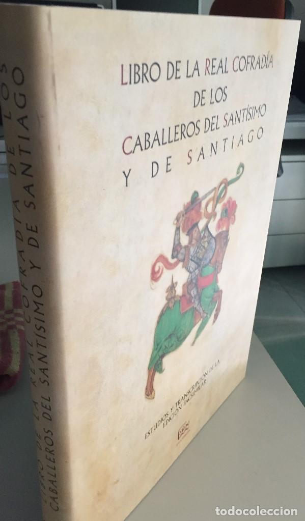 Libros antiguos: LIBRO DE LA REAL COFRADÍA DE LOS CABALLEROS DEL SANTÍSIMO Y DE SANTIAGO - Foto 3 - 127142007