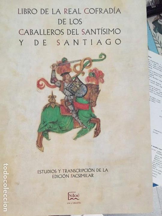 LIBRO DE LA REAL COFRADÍA DE LOS CABALLEROS DEL SANTÍSIMO Y DE SANTIAGO (Libros antiguos (hasta 1936), raros y curiosos - Historia Antigua)