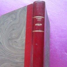 Libros antiguos: NOTICIAS HISTORICAS DE AVILES GARCIA SAN MIGUEL FIRMADO Y DEDICADO POR EL AUTOR 1897 1ª EDICION. Lote 127591891