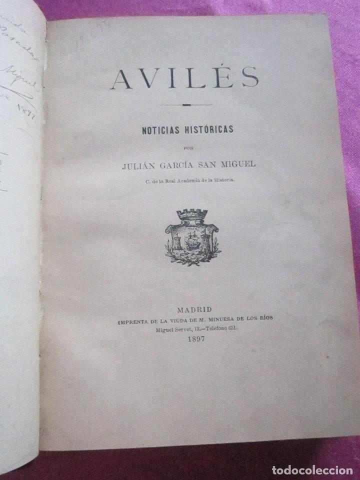 Libros antiguos: NOTICIAS HISTORICAS DE AVILES GARCIA SAN MIGUEL FIRMADO Y DEDICADO POR EL AUTOR 1897 1ª EDICION - Foto 2 - 127591891