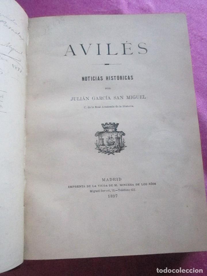 Libros antiguos: NOTICIAS HISTORICAS DE AVILES GARCIA SAN MIGUEL FIRMADO Y DEDICADO POR EL AUTOR 1897 1ª EDICION - Foto 6 - 127591891