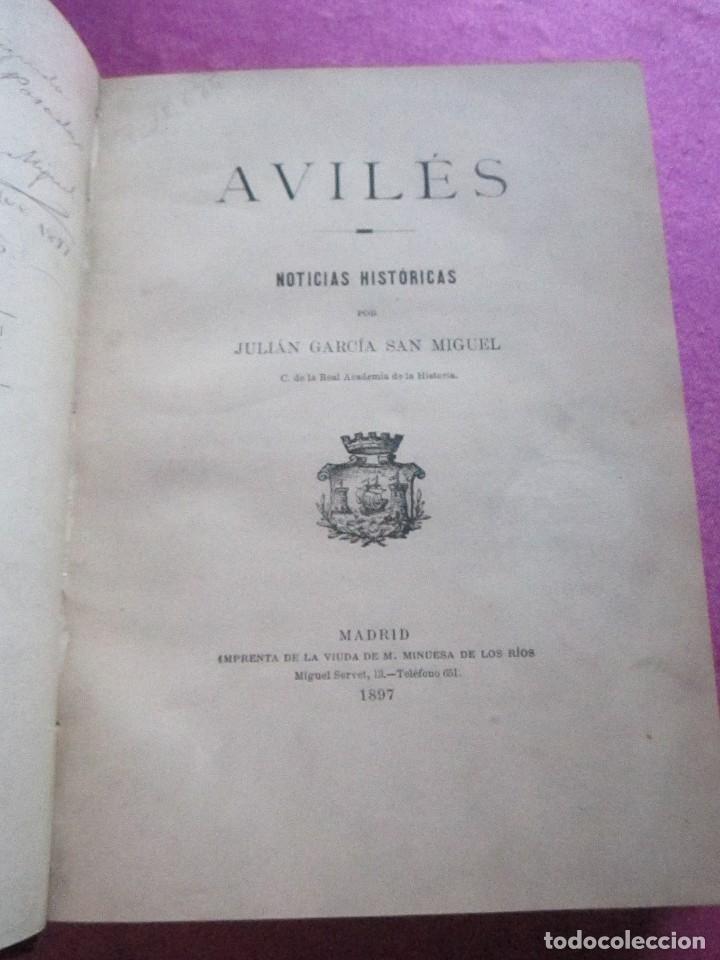 Libros antiguos: NOTICIAS HISTORICAS DE AVILES GARCIA SAN MIGUEL FIRMADO Y DEDICADO POR EL AUTOR 1897 1ª EDICION - Foto 7 - 127591891