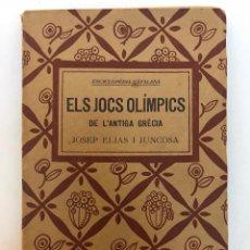 Libros antiguos: JOSEP ELIAS. ELS JOCS OLÍMPICS DE L´ANTIGA GRÈCIA. 1920. Lote 127657259