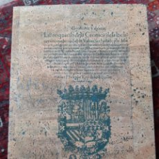 Livros antigos: 1556 LIBRO IV PARTE DE LA CRÓNICA DE LA ÍNCLITA Y CORONADA CIUDAD DE VALENCIA - FACSIMIL. Lote 127704835