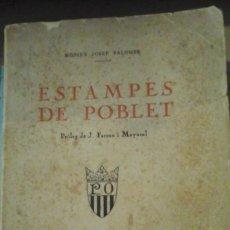 Libros antiguos: ESTAMPES DEL POBLET (BARCELONA, 1927). Lote 127781599