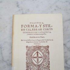 Libros antiguos: PRÁCTICA FORMA STIL CELEBRAR CORTS CATALANES FACSIMIL. Lote 127946491