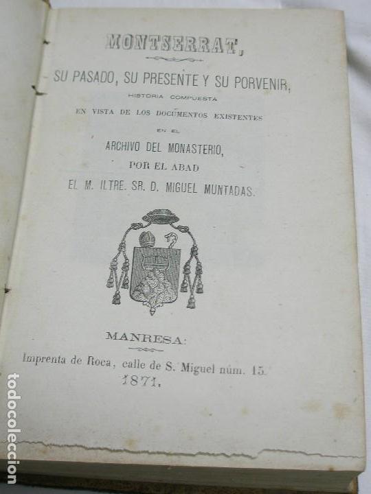 1871. MONTSERRAT. SU PASADO, SU PRESENTE Y SU PORVENIR. EN VISTA DE LOS DOCUMENTOS EXISTENTES (Libros antiguos (hasta 1936), raros y curiosos - Historia Antigua)