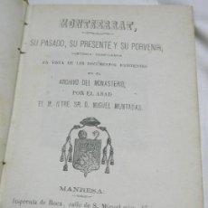 Libros antiguos: 1871. MONTSERRAT. SU PASADO, SU PRESENTE Y SU PORVENIR. EN VISTA DE LOS DOCUMENTOS EXISTENTES. Lote 125428351