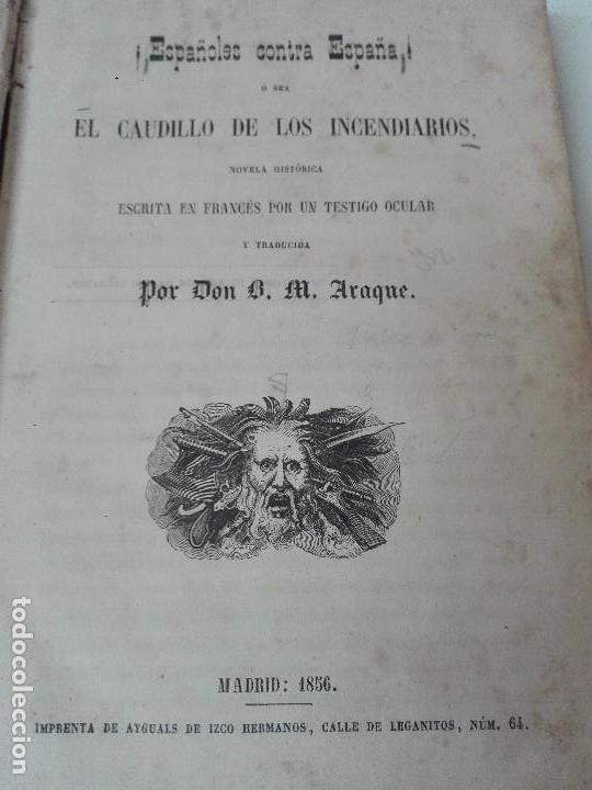 ESPAÑOLES CONTRA ESPAÑA O EL CAUDILLO DE LOS INCENDIARIOS 1856 ILUSTRADO (Libros antiguos (hasta 1936), raros y curiosos - Historia Antigua)