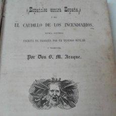 Libros antiguos: ESPAÑOLES CONTRA ESPAÑA O EL CAUDILLO DE LOS INCENDIARIOS 1856 ILUSTRADO. Lote 128053035