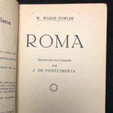 Libros antiguos: W. WARDE FOWLER. ROMA. 1918. Lote 128441759