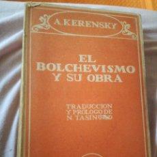 Livres anciens: EL BOLCHEVISMO Y SU OBRA. KERENSKY. AÑOS 20.. Lote 128977635