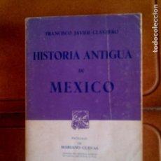 Libros antiguos: LIBRO DE FRANCISCO JAVIER CLAVIJERO HISTORIA ANTIGUA DE MEXICO. Lote 129017119