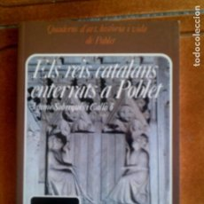 Libros antiguos: LIBRO ELS REIS CATALANS DE POBLET POR JAUME SOBREQUES I CALICO'. Lote 129017327