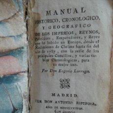 Libros antiguos: MANUAL HISTÓRICO CRONOLÓGICO Y GEOGRÁFICO. EUGENIO LARRUGA. MADRID 1788. IMP. A. ESPINOSA. Lote 129020847