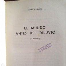 Libros antiguos: LA ATLANTIDA. EL MUNDO ANTES DEL DILUVIO. OTTO MUCK. Lote 131220956