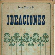 Libros antiguos: IDEACIONES, POR JUAN MAS Y PI. AÑO 1908. (10.6). Lote 131503102