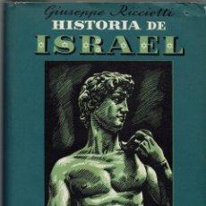 Libros antiguos: HISTORIA DE ISRAEL, POR GIUSEPPE RICCIOTTI. 2 TOMOS. AÑO 1945/1947. (AC2.3). Lote 131794726