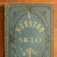 Libros antiguos: NUESTRO SIGLO, POR OTTO VON LEIXNER. AÑO 1883. (AC2.3). Lote 131797054