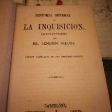Libros antiguos: 1512.- HISTORIA GENERAL DE LA INQUISICION-LEONARDO GALLOIS-BARCELONA 1869 1512.- HISTORIA GENERAL D. Lote 132024359