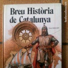 Libros antiguos: LIBRO BREU HISTORIA DE CATALUNYA EDICIONS NOMO ART. Lote 132048662