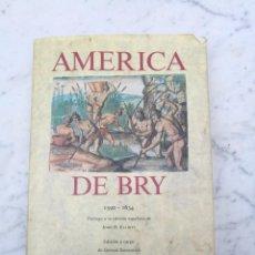 Libros antiguos: AMÉRICA DE TEODORO BRY 1590-1634 FACSÍMIL NOTABLES ILUSTRACIONES. Lote 132520346