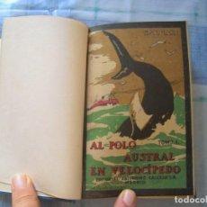 Libros antiguos: TOMO CON DOS CAPITULOS AL POLO AUSTRAL EN VELOCIPEDO CALLEJA. Lote 132639598