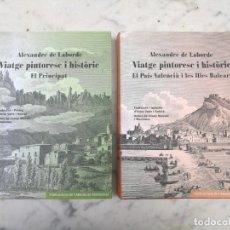 Libros antiguos: FACSÍMIL VIATGE PINTORESC I HISTÒRIC PER EL PRINCIPAT ILLES BALEARS I PAÍS VALÈNCIA DE LABORDE 2014.. Lote 132692874