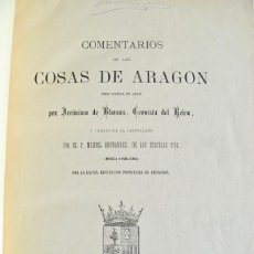 Libros antiguos: JERÓNIMO BLANCAS, CRONISTA DEL REINO. COMENTARIOS DE LAS COSAS DE ARAGÓN.IMPRENTA DEL HOSPICIO. 1878. Lote 133049614