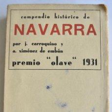 Libros antiguos: J. CARROQUINO Y A. XIMÉNEZ DE EMBÚN. COMPENDIO HISTÓRICO DE NAVARRA. PRIMERA EDICIÓN.1932. ZARAGOZA.. Lote 133650430