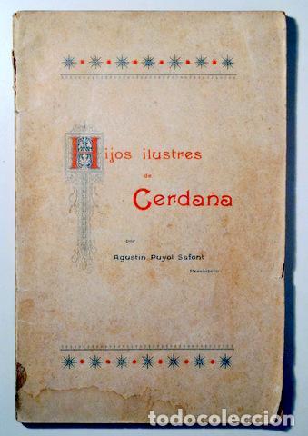 PUYOL SAFONT, AGUSTÍN - HIJOS ILUSTRES DE CERDAÑA - BARCELONA 1896 (Libros antiguos (hasta 1936), raros y curiosos - Historia Antigua)