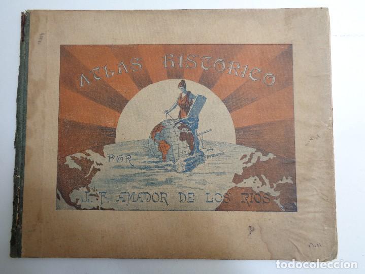 ATLAS HISTORICO POR AMADOR DE LOS RIOS.795 (Libros antiguos (hasta 1936), raros y curiosos - Historia Antigua)