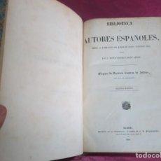 Libros antiguos: BIBLIOTECA DE AUTORES ESPAÑOLES, DESDE LA FORMACION DEL LENGUAJE HASTA NUESTROS DIAS 1850. Lote 134260514