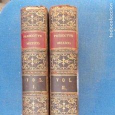Libros antiguos: CONQUEST OF MEXICO WILLIAN H. PRESCOTT 1865. Lote 135004430