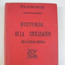 Libros antiguos: HISTORIA DE LA CIVILIZACIÓN EN LA EDAD MEDIA - SEIGNOBOS - LIBRERÍA DE LA VDA. DE BOURET - AÑO 1928.. Lote 136365654